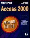 Mastering Access 2000 Premium Edition - Alan Simpson