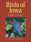 Birds of Iowa Field Guide (Field Guides) - Stan Tekiela