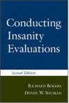 Conducting Insanity Evaluations - Richard Rogers, Daniel W. Shuman