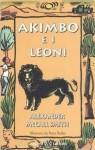 Akimbo e i leoni - Daniela Gamba, Alexander McCall Smith, Peter Bailey