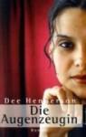 Die Augenzeugin - Dee Henderson, Dorothee Dziewas