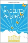 El Angelito Pequeño (Multicultural Book Series nº 20) (Spanish Edition) - Charles Tazewell, Linda M. Miguez