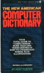 The New American Computer Dictionary - Kent Porter