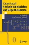 Analysis In Beispielen Und Gegenbeispielen: Eine Einführung In Die Theorie Reeller Funktionen (Springer Lehrbuch) (German Edition) - Jürgen Appell