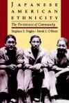 Japanese American Ethnicity: The Persistence of Community - Stephen S. Fugita, David J. O'Brien