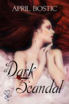 A Dark Scandal - April Bostic