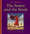 The Sower and the Seeds: Matthew 13:1-23 - Mary Berendes, Robert Squier