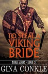 To Steal a Viking Bride (Norse Series Book 2.5) - Gina Conkle