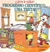 Progresso Científico... Uma Treta! (Calvin & Hobbes) - Bill Watterson, Ana Falcão Bastos