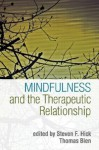 Mindfulness and the Therapeutic Relationship - Steven F. Hick, Thomas Bien, Zindel V. Segal