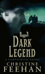 Dark Legend: The 'Dark' Carpathian Series: Book 7 - Christine Feehan