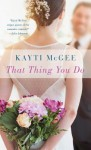 That Thing You Do - Kayti McGee