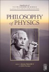 Philosophy of Physics (Handbook of the Philosophy of Science) 2 volume set - John Hayden Woods, Dov M. Gabbay, Paul R. Thagard