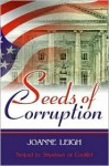Seeds of Corruption - Joanne Leigh