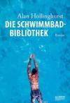 Die Schwimmbad-Bibliothek - Alan Hollinghurst, Eike Schönfeld