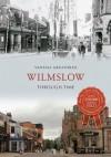 Wilmslow Through Time - Vanessa Greatorex