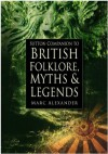 The Sutton Companion to the Folklore, Myths and Customs of Britain - Marc Alexander