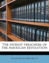 The Patriot Preachers of the American Revolution - Frank Moore
