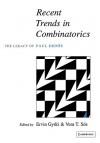 Recent Trends in Combinatorics: The Legacy of Paul Erd S - Ervin Győri, Vera Sos