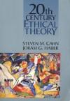 Twentieth Century Ethical Theory - Steven M. Cahn, Jeram G. Haber, Joram G. Haber