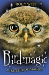 Birdmagic - Holly Webb