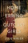 Home for Erring and Outcast Girls - Julie Kibler