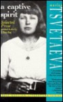 A Captive Spirit: Selected Prose - Marina Tsvetaeva, J. Marin King
