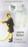 Ciemno prawir noc - Bator Joanna