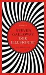 Der Illusionist: Roman - Steven Galloway, Benjamin Schwarz