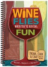 Wine Flies When You're Having Fun - CQ Products, CQ Products, CQ Products