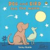 Dog and Bird See the Moon. Tohby Riddle - Tohby Riddle