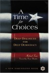 A Time for Choices: Deep Dialogues for Deep Democracy - Michael Toms