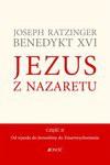 Jezus z Nazaretu. Część II. Od wjazdu do Jerozolimy do Zmartwychwstania. - Joseph Ratzinger-Benedykt XVI