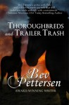 Thoroughbreds and Trailer Trash: Large Print Edition - Bev Pettersen