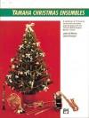 Yamaha Christmas Ensembles: Tuba (Yamaha Band Method) - John Kinyon, John O'Reilly