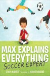 Max Explains Everything: Soccer Expert - Stacy McAnulty, Deborah Hocking