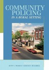 Community Policing in a Rural Setting - Quint C. Thurman, Edmund F. McGarrell
