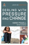 Dealing with Pressure and Change: Junior High Group Study - Kara Powell