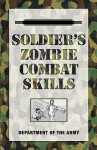 Soldier's Zombie Combat Skills - U.S. Department of the Army