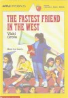 The Fastest Friend In The West - Vicki Grove