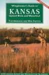 Wingshooter's Guide to Kansas Upland Birds and Waterfowl - Thomas Arnhold, Web Parton, Thomas Arnhold