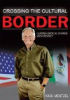 Crossing the Cultural Border:Leading Radical Change with Respect - Karl Mentzel