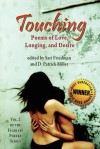 Touching: Poems of Love, Longing, and Desire - Sari Friedman, D. Patrick Miller, Kelly Puleio