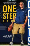 One Step at a Time: A Young Marine's Story of Courage, Hope and a New Life in the NFL - Josh Bleill, Mark Tabb
