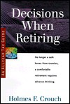 Decisions When Retiring - Holmes F. Crouch