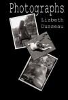 Photographs - Lizbeth Dusseau