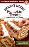 Baker's Dozen Pumpkin Treats (Coconut Flour Baked Goods Book 2) - Starlene D. Stewart, Vivian Cheng, Victoria Hay