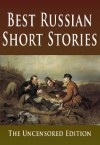Best Russian Short Stories : The Uncensored Edition - Thomas Seltzer