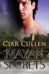 Mayan Secrets - Ciar Cullen