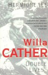 Willa Cather: Double Lives - Hermione Lee, J. Laslocky